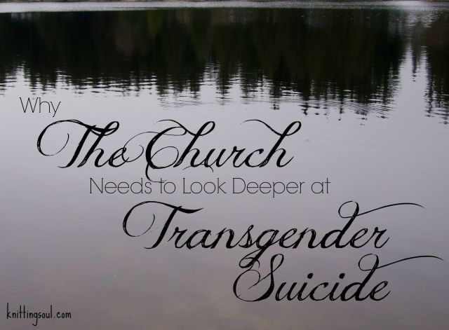 Transgender Suicide and the Church